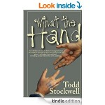 What the Hand: A Novel About the End of the World and Beyond
