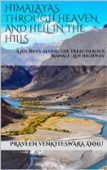 Himalayas: Through Heaven and Hell in the Hills