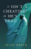 Free: It Isn't Cheating if He's Dead