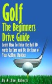Golf: The Beginners Drive Guide