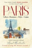 Free: Paris – Create Your Tailor-Made Dream Vacation in the City of Light