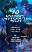 Free: 10 Uncanny Underwater Tales: 10 Types of Real Life Ocean Creatures