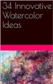 34 Innovative Watercolor Ideas