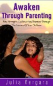 Free: Awaken Through Parenting: Find Strength, Guidance And Purpose Through The Lessons Of Your Children