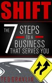 Free: SHIFT–Seven Steps to a Business That Serves You