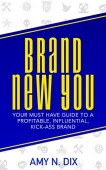 Free: BRAND NEW YOU – Your Must Have Guide to a Profitable, Influential, Kick-Ass Brand