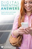 Digital Parenting Answers: Expert Advice and Insight You Can Use Now