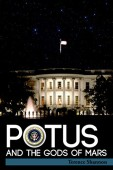 Free: POTUS and the Gods of Mars