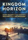 Free: Kingdom Horizon: Eight Reasons Why Earth's Greatest Days Are Unfolding