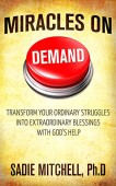 Free: Miracles on Demand: Transform your Ordinary Struggles into Extraordinary Blessings