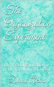 The Organization Experiment: The Last Organizational Book You Will Ever Need
