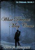 What Dreams May Come: In Dreams, book 1