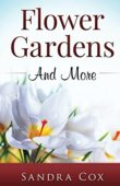 Flower Gardens and More