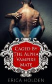 Free: Caged By The Alpha Vampire Mate