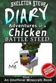 Minecraft Diary: Adventures of a Chicken Battle Steed