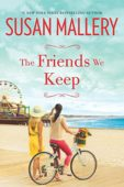 The Friends We Keep (Mischief Bay Book 2)