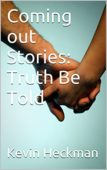 Coming Out Stories: Truth Be Told