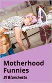 Motherhood Funnies
