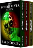 The Zombie Fever Series (Books 1-3)