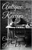 Antique Recipes: Cakes