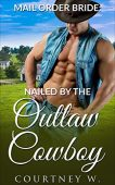 Free: Nailed By The Outlaw Cowboy