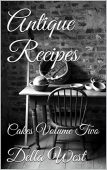 Antique Recipes: Cakes Volume Two
