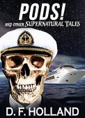 PODS! And Other Supernatural Tales