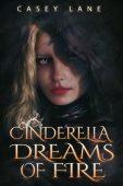 Cinderella Dreams of Fire