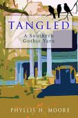 Tangled, a Southern Gothic Yarn