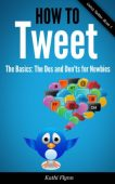 How To Tweet, The Basics: Dos and Don't for Newbies