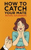 Free: How to Catch Your Mate