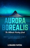 Free: Aurora Borealis, The Ultimate Hunting Guide