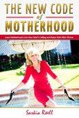 Free: The New Code of Motherhood