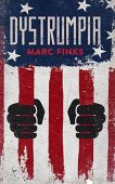 Free: Dystrumpia, A Trump Dystopian Novel