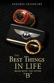 The Best Things in Life Begin with the Letter B