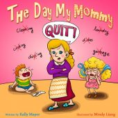The Day My Mommy Quit