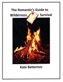 Free: The Romantic's Guide to Wilderness Survival