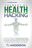 Free: The Art Of Health Hacking