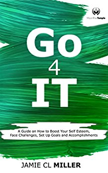 Go 4 it a guide on how to boost your self esteem face challenges go 4 it a guide on how to boost your self esteem face challenges sciox Gallery