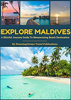 Explore Maldives: A Blissful Journey Guide To Mesmerizing Beach Destination