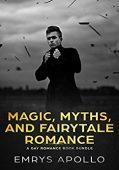 Magic, Myths, and Fairytale Romance: A Gay Romance Book Bundle