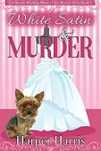 White Satin & Murder: Val Masters Wedding Planner Cozy Mystery Series (Book 1)