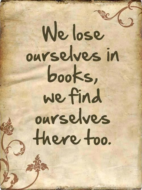 Books help us lose and find ourselves.