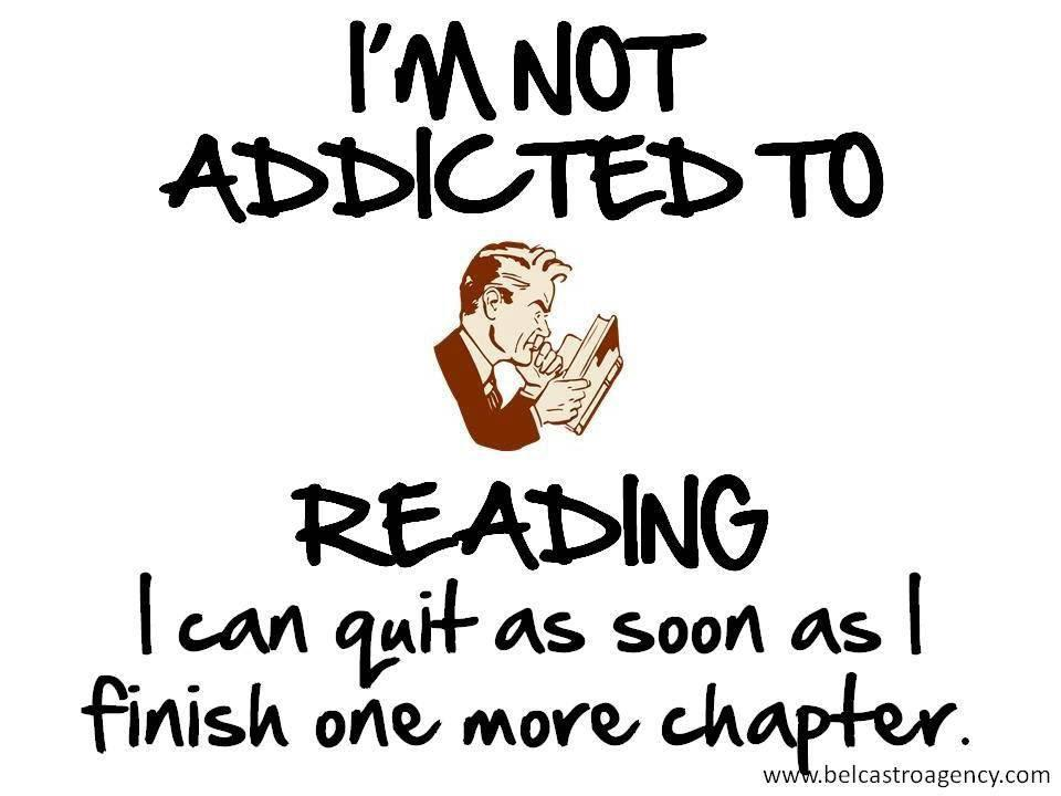 I'm not addicted to reading.