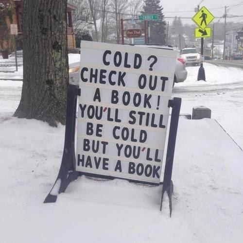 You'll still be cold, but you'll have a book.