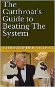 The Cutthroat's Guide to Beating the System