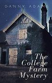 The College Farm Mystery