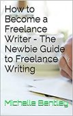 How to Become a Freelance Writer – The Newbie Guide to Freelance Writing
