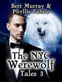 The NYC Werewolf: Tales, Book Three