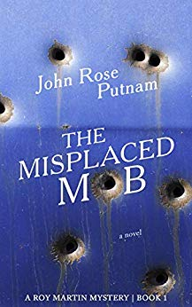 The Misplaced Mob: A Roy Martin Mystery (Roy Martin Mysteries Book 1)
